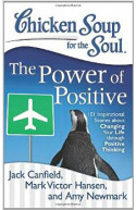 Chicken Soup for the Soul: The Power of Positive 101 Inspira