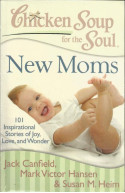 New Moms: 101 Inspirational Stories Of Joy, Love and Wonder