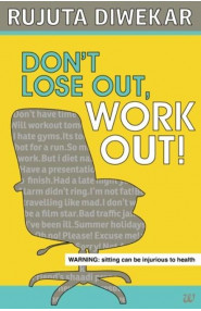 Dont Lose Out, Work Out!