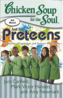 Chicken Soup for the Soul: Just for Preteens 101 Stories of