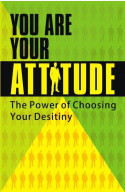 You Are Your Attitude