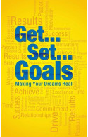 Get Set Goals : Making Your Dreams Real