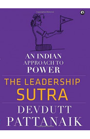 The Leadership Sutra An Indian Approach To Power