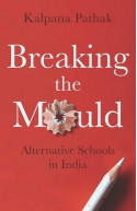 Breaking the Mould: Alternative Schools in India