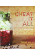 Cheat it All: A Young-Eater's Guide to Good Food and More
