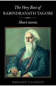 The Very Best of Rabindranath Tagore - Short Stories