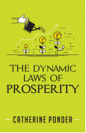 THE DYNAMIC LAWS OF PROSPERITY