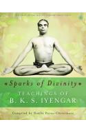 Sparks of Divinity - Teachings of B. K. S. Iyengar