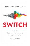 Switch: Sales Transformation for Strategic Advantage