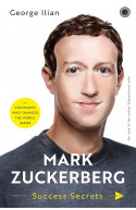 Mark Zuckerberg: Success Secrets