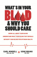What's in Your Blood & Why You Should Care