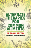 ALTERNATE THERAPIES FOR COMMON AILMENTS