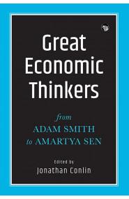 Great Economic Thinkers: From Adam Smith to Amartya Sen