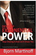 Develop Exponential Power: Stop Chasing It and Let It Chase