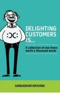 Delighting Customers Is…