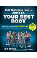 The Bodybuilding.com Guide to Your Best Body: The Revolution