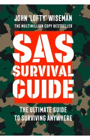 SAS Survival Guide: How to Survive in the Wild, on Land or S