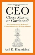 CEO—Chess Master or Gardener