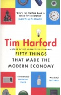 Fifty Things that Made the Modern Economy Paperback