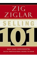 Selling 101:What Every Successful Sales Professional Needs t