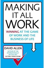 Making It All Work: Winning at the game of work and the busi