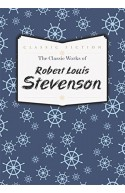 The Classic Works of Robert Louis Stevenson