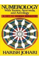 Numerology With Tantra, Ayurveda, and Astrology