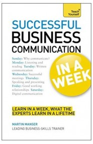 Teach Yourself Successful Business Communication In A Week