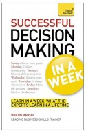 Teach Yourself Successful Decision Making In A Week