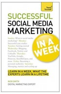 Teach Yourself Successful Social Media Marketing In A Week