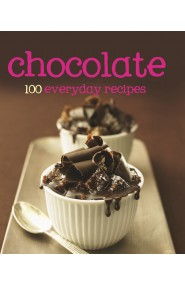 Chocolate 100 Everyday Recipes