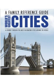 World's Greatest Cities A Family Reference Guide