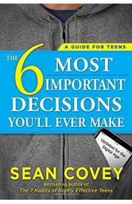 The 6 Most Important Decisions You'll Ever Make: A Guide fo