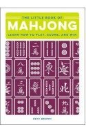 The Little Book of Mahjong: Learn How to Play, Score, and Wi