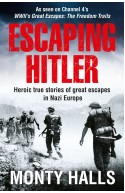 Escaping Hitler: Heroic True Stories of Great Escapes in Naz