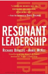 Resonant Leadership: Renewing Yourself and Connecting with O