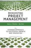 Reinventing Project Management: The Diamond Approach to Succ
