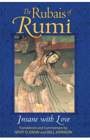 The Rubais of Rumi: Insane with Love