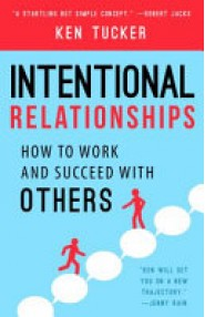 Intentional Relationships: How to Work and Succeed with Othe