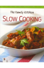 The Family Kitchen: Slow Cooking