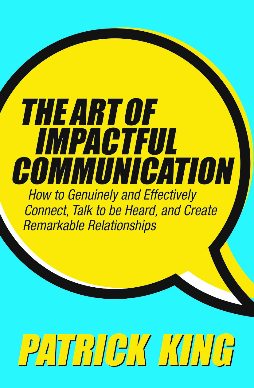 THE ART OF IMPACTFUL COMMUNICATION