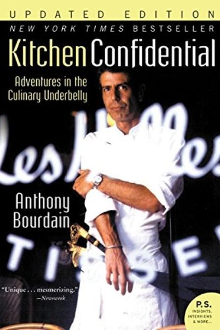 Kitchen Confidential Adventures In The Culinary Underbelly
