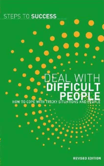 Deal With Difficult People