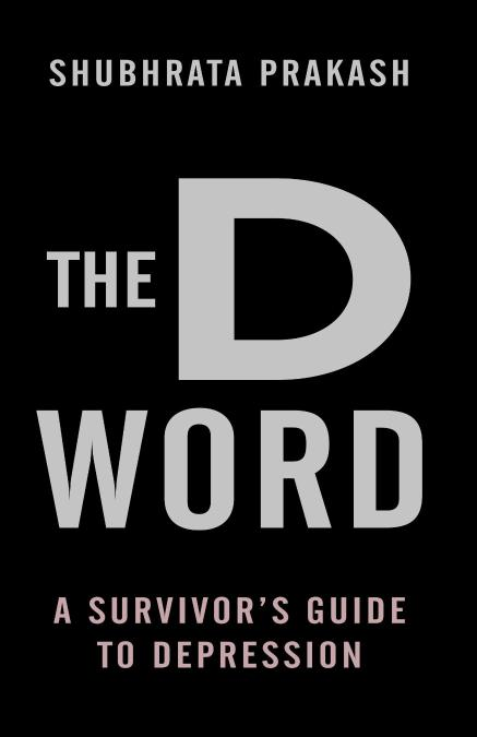 The D Word: A Survivor's Guide To Depression