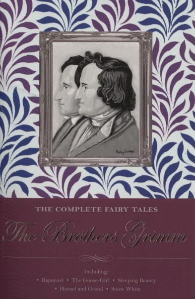 The Complete Fairy Tales - The Brothers Grim