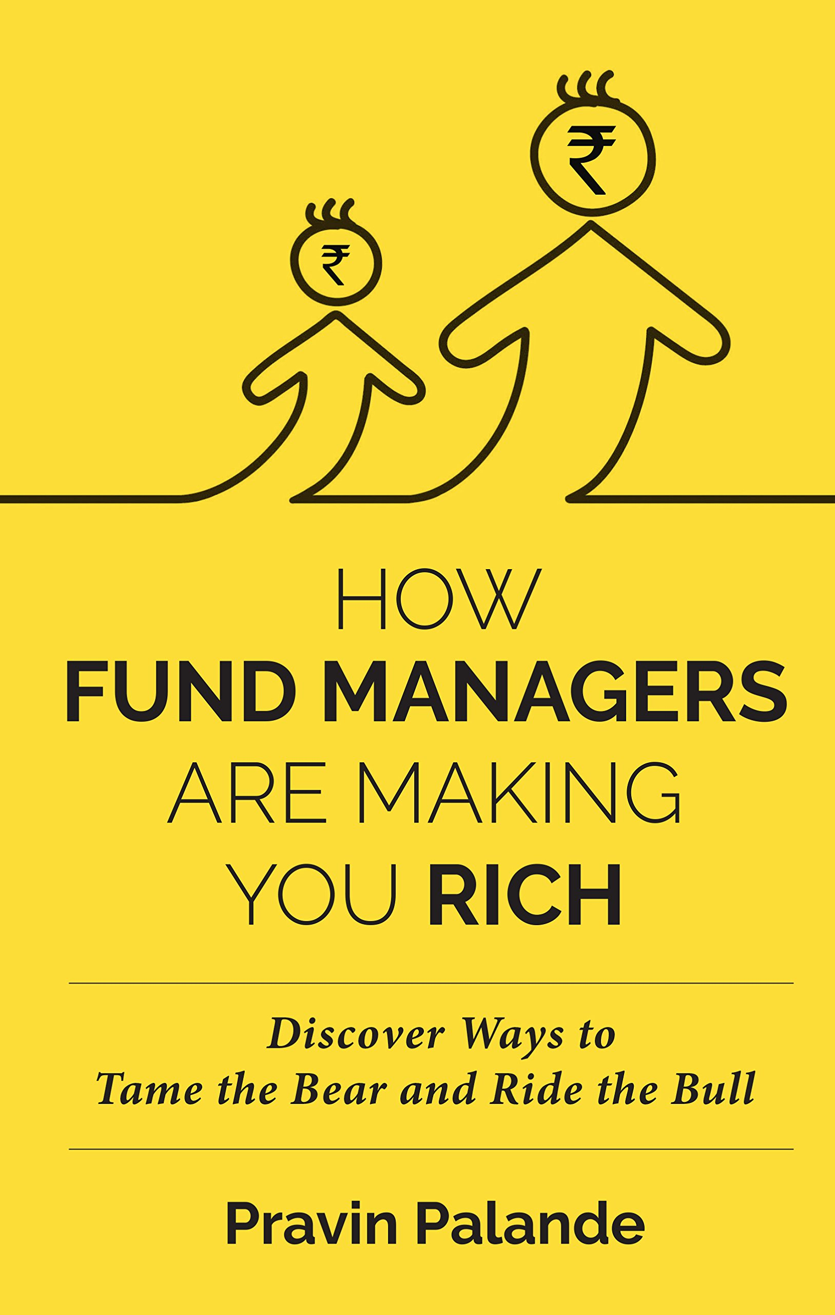 How Fund Managers are Making You Rich: Discover Ways to Tame