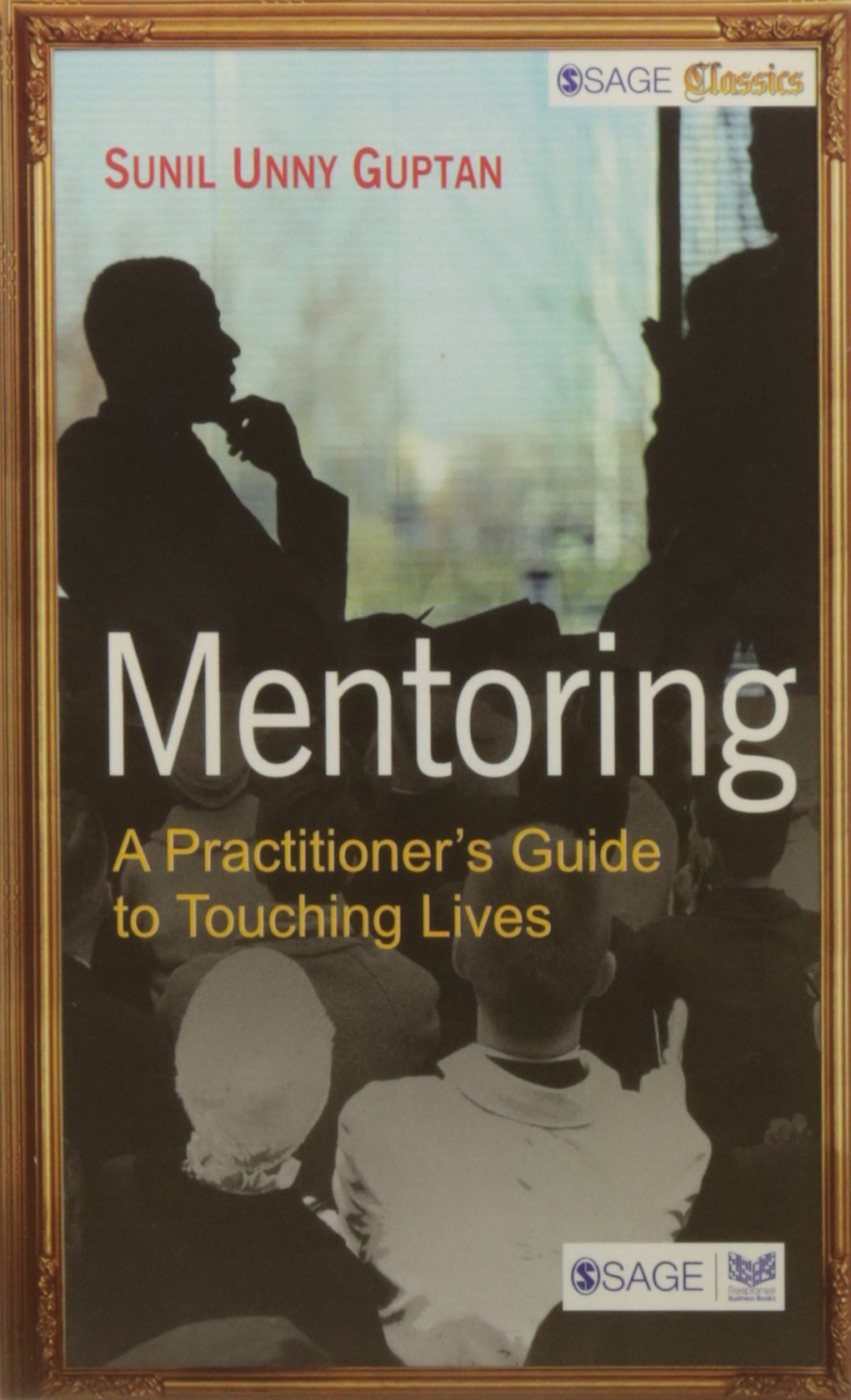 Mentoring: A Practitioner's Guide to Touching Lives