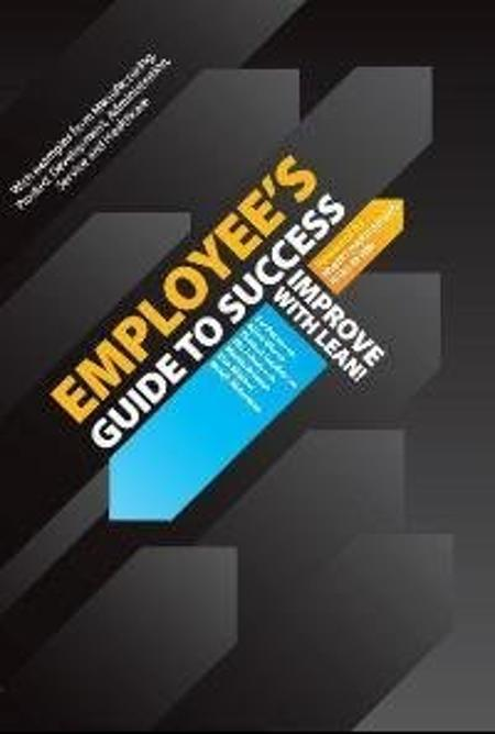 Employee's Guide To Success - Improve With Lean!