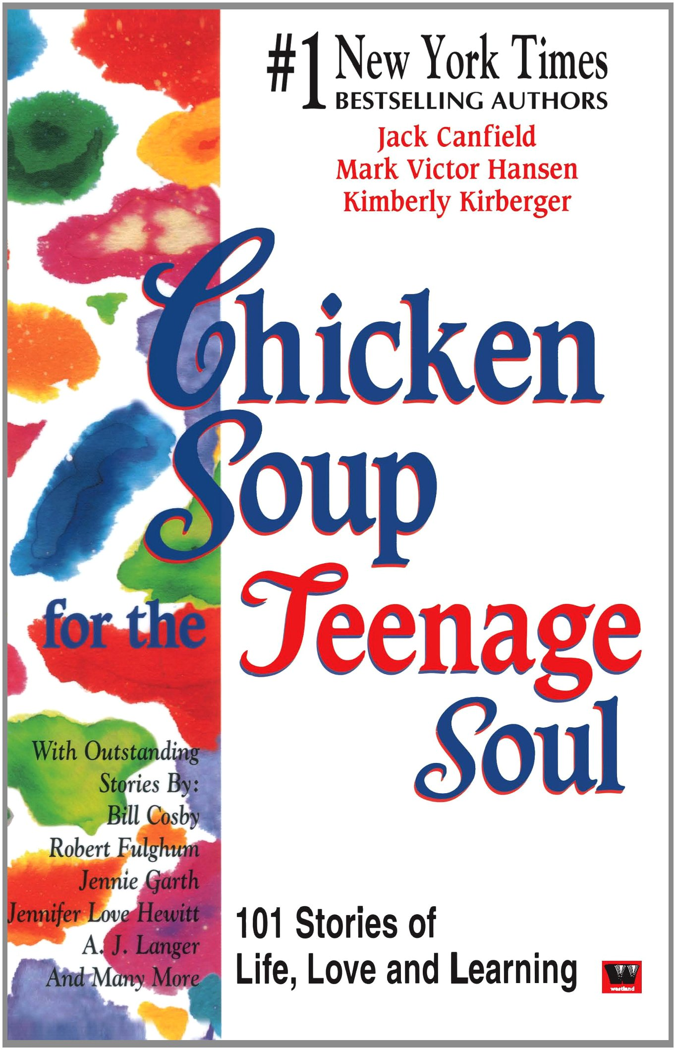 Chicken Soup for the Teenage Soul: Stories of Life, Love and