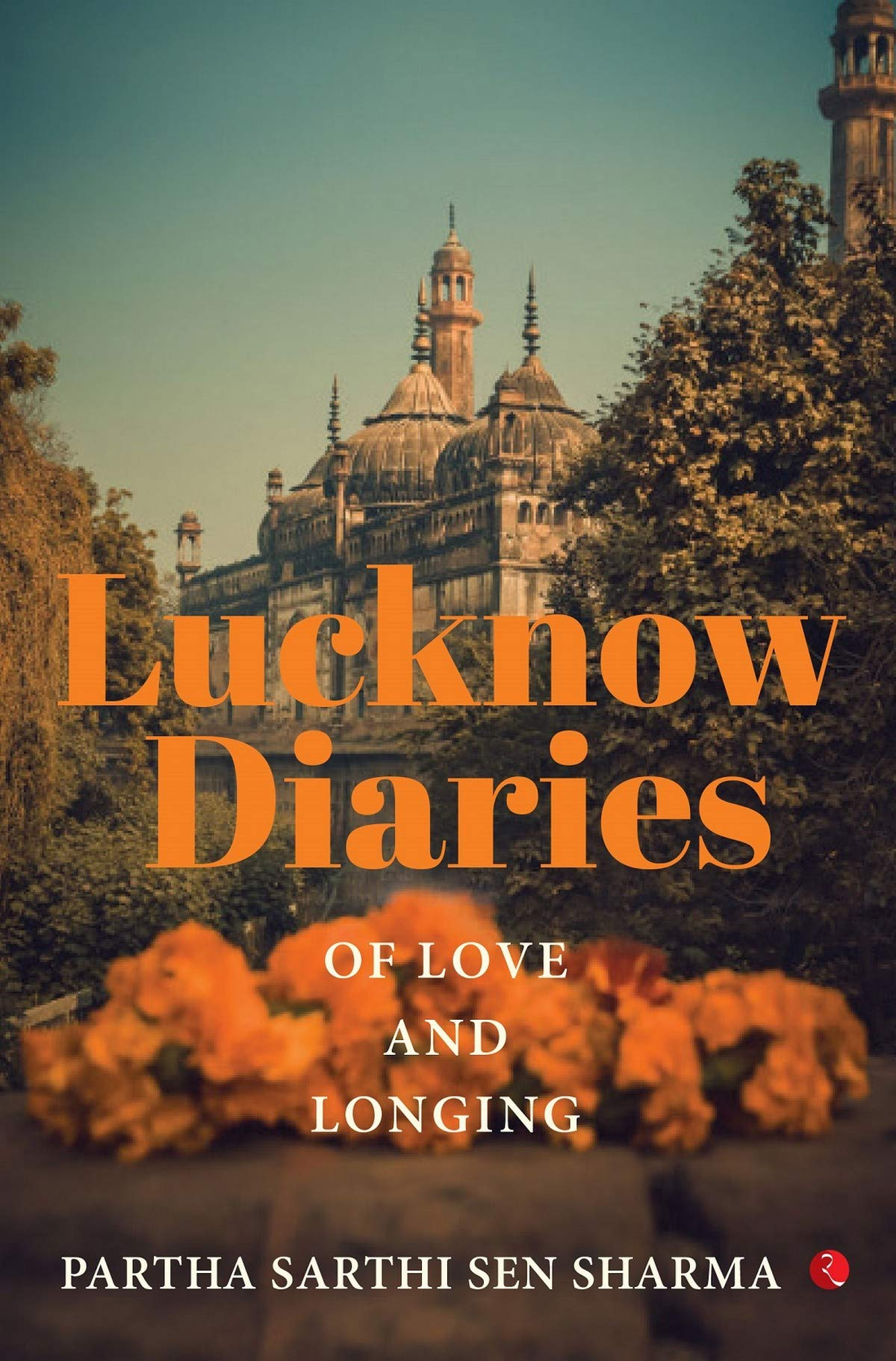 Lucknow Diaries: Of Love and Longing